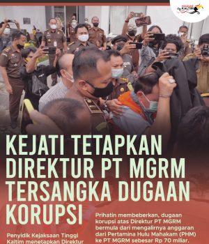 Kejati Tetapkan Direktur PT MGRM Tersangka Dugaan Korupsi