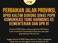 Perbaikan Jalan Provinsi, DPRD Kaltim Dorong Dinas PUPR Komunikasi yang Harmonis ke Kementerian dan DPR RI